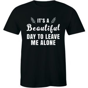 It's A Beautiful Day To Leave Me Alone Men T-shirt
